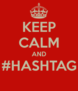 Keep Calm, and #Hashtag!